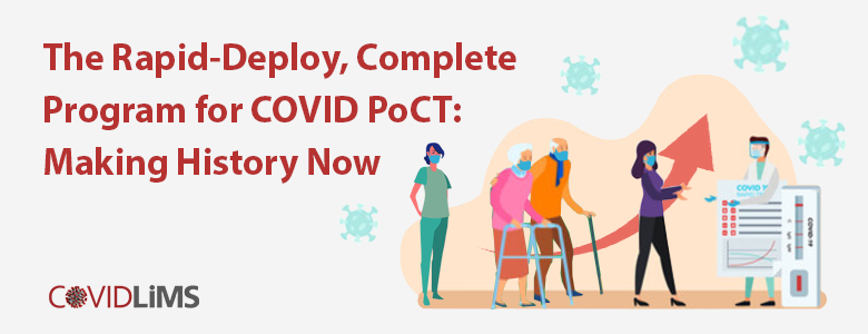 The Rapid-Deploy, Complete Program for COVID PoCT: Making History Now